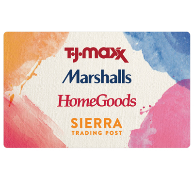 T.J.MAXX |MARSHALLS |HOMEGOODS |SIERRA <sup>&reg;</sup> $25 Gift Card - Find the brands you love at prices that work for you with a TJX gift card! Our buyers negotiate amazing deals with top designers and pass the savings to you. Departments include apparel, shoes, home, beauty, and accessories. The TJX gift card is redeemable at over 2800 T.J.Maxx, Marshalls, HomeGoods, and Sierra stores (in the U.S. and Puerto Rico) and online at tjmaxx.com and sierra.com.