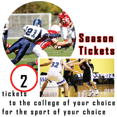 SEASON TICKETS - Imagine having season tickets to see your favorite college team play.  Get 2 tickets to the college of your choice for the sport of your choice. Airfare not included.